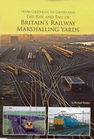 BRITAIN S RAILWAY MARSHALLING YARDS